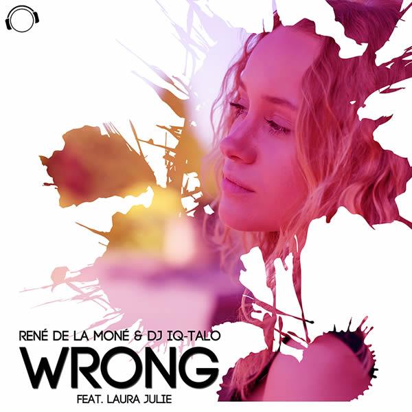 RENÉ DE LA MONÉ & DJ IQ-TALO FEAT. LAURA JULIE - Wrong (Mental Madness/KNM)