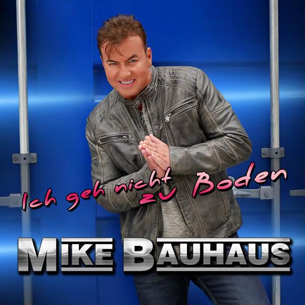 MIKE BAUHAUS - Ich Geh Nicht Zu Boden (Fiesta/KNM)