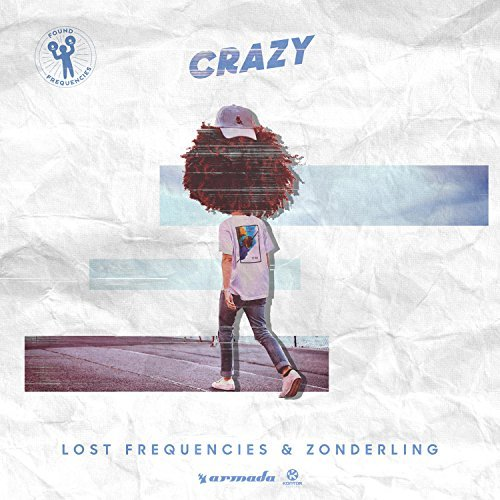 LOST FREQUENCIES & ZONDERLING - Crazy (Armada/Kontor/KNM)