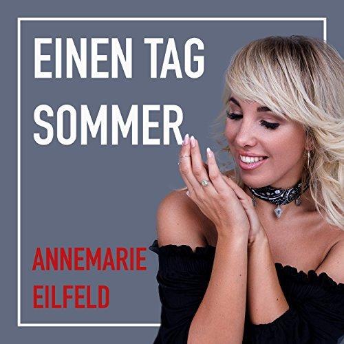 ANNEMARIE EILFELD - Einen Tag Sommer (Monopol)