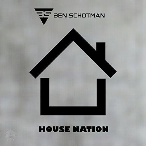 BEN SCHOTMAN - House Nation (E Beatza/Believe)