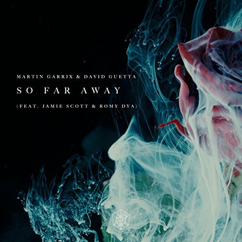 MARTIN GARRIX & DAVID GUETTA FEAT. JAMIE SCOTT & ROMY DYA - So Far Away (STMPD/Epic Amsterdam/Sony)
