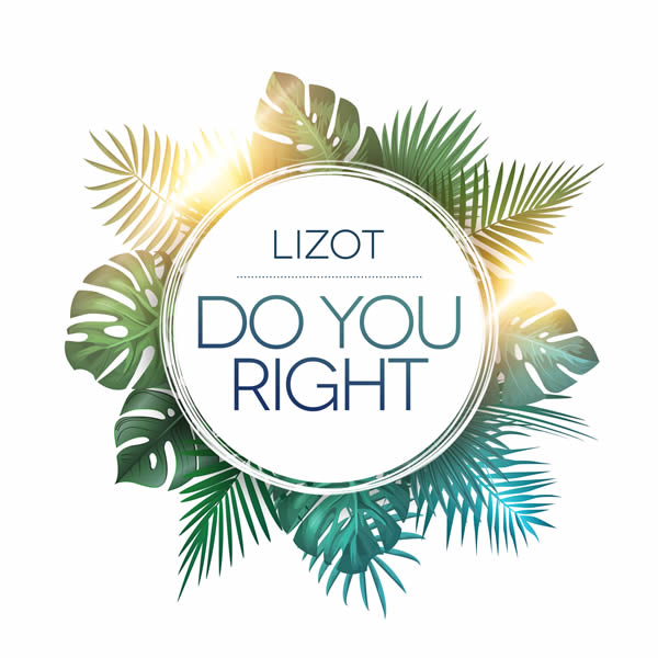 LIZOT - Do You Right (Nitron/Sony)