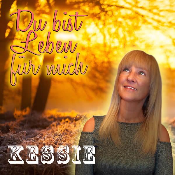 KESSIE - Du Bist Leben Für Mich (Die Schlagersuite/Fiesta/KNM)