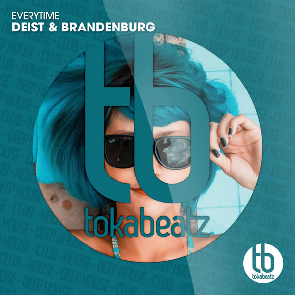DEIST & BRANDENBURG - Everytime (Toka Beatz/Believe)