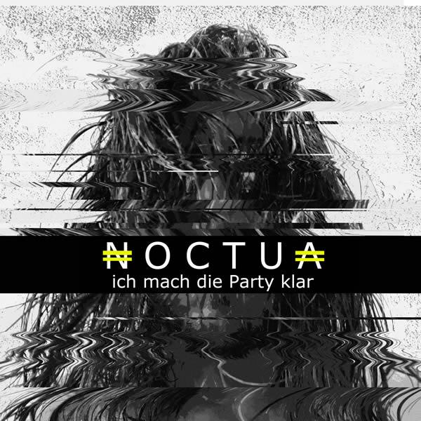 NOCTUA - Ich Mach Die Party Klar (A45/KNM)