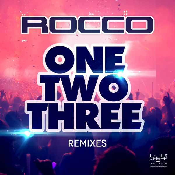 ROCCO - One, Two, Three (Remixes) (High 5/Planet Punk/KNM)