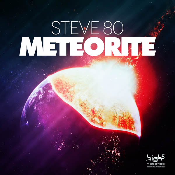 STEVE 80 - Meteorite (High 5/Planet Punk/KNM)