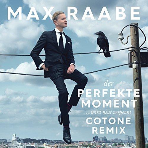 MAX RAABE - Der Perfekte Moment Wird Heut Verpennt (We Love Music/Universal/UV)