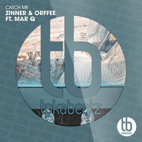 ZINNER & ORFFEE FEAT. MAR Q - Catch Me (Toka Beatz/Believe)