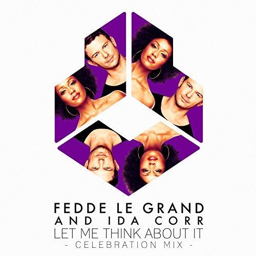 FEDDE LE GRAND & IDA CORR - Let Me Think About It (Celebration Mix) (Darklight/Armada/Kontor/KNM)