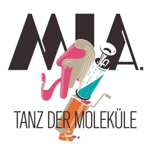 MIA - Tanz Der Moleküle (Columbia/Sony BMG)