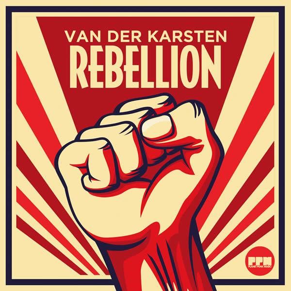 VAN DER KARSTEN - Rebellion (Planet Punk/KNM)
