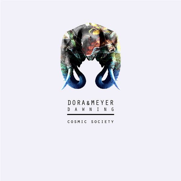 DORA & MEYER - Dawning EP (Cosmic Society/A45/KNM)