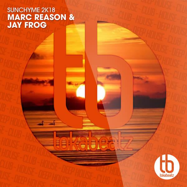 MARC REASON & JAY FROG - Sunchyme 2k18 (Toka Beatz/Believe)