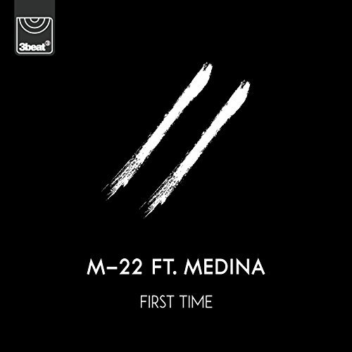 M-22 FEAT. MEDINA - First Time (3 Beat/Virgin/PIL/Universal/UV)