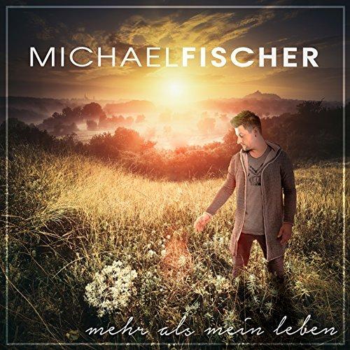 MICHAEL FISCHER - Mehr Als Mein Leben (Hitmix)