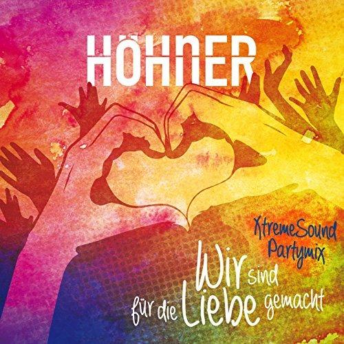 HÖHNER - Wir Sind Für Die Liebe Gemacht (Electrola/Universal/UV)