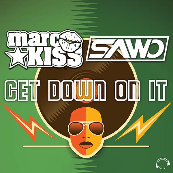 MARC KISS & SAWO - Get Down On It (Mental Madness/KNM)
