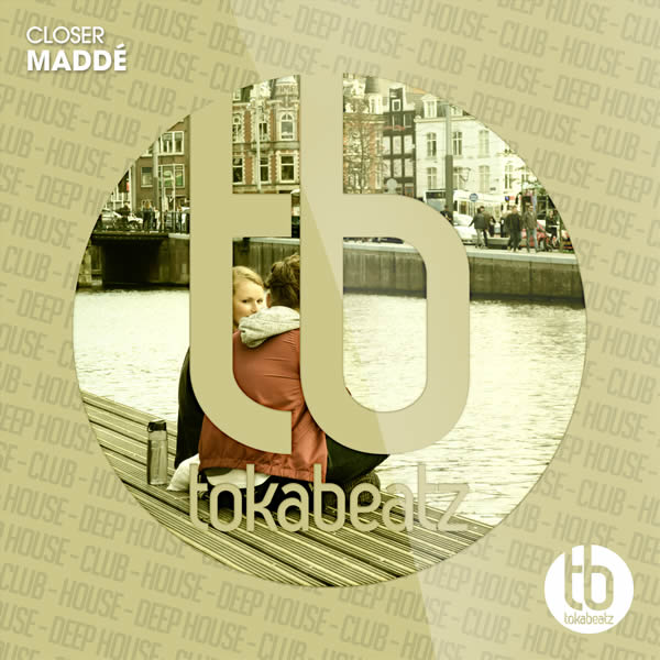 MADDÉ - Closer (Toka Beatz/Believe)