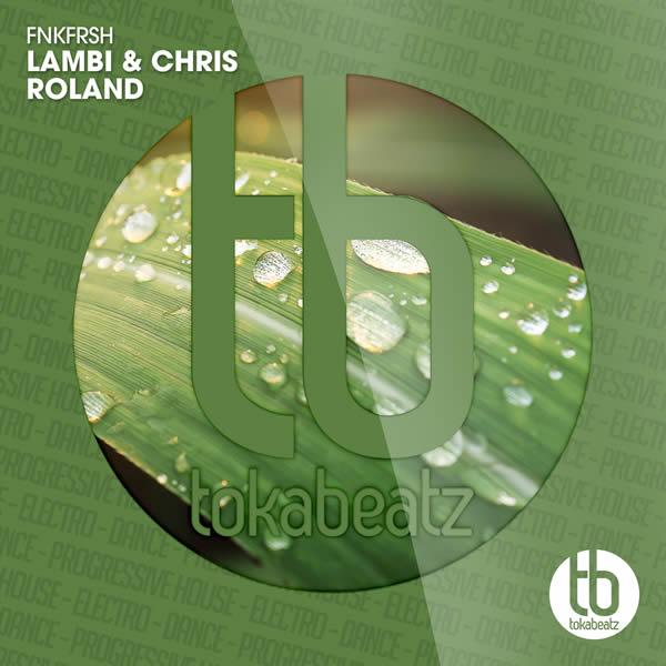 LAMBI & CHRIS ROLAND - FNKFRSH (Toka Beatz/Believe)