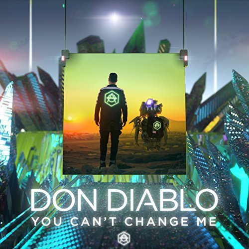 DON DIABLO - You Can't Change Me (Hexagon )