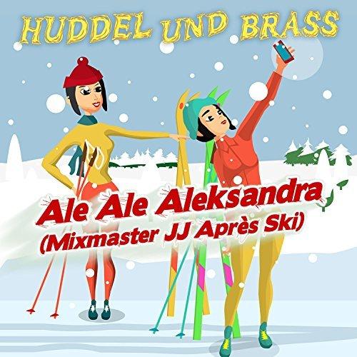 HUDDEL UND BRASS - Ale Ale Aleksandra (Mixmaster JJ Après Ski) (Spectre Media)