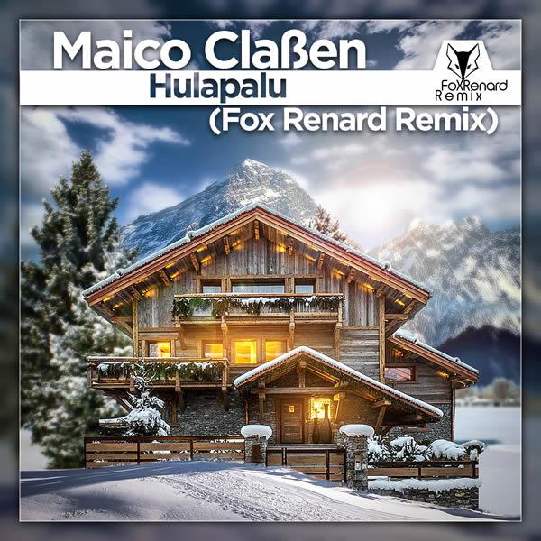 MAICO CLAßEN - Hulapalu (Fox Renard Remix) (Fiesta/KNM)