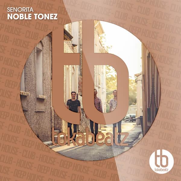 NOBLE TONEZ - Senorita (Toka Beatz/Believe)