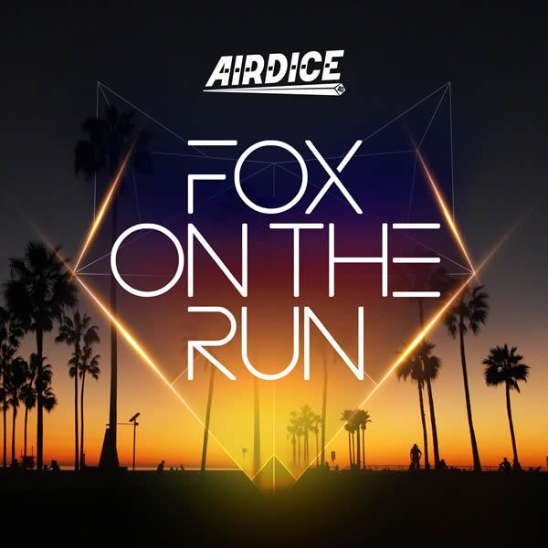 AIRDICE - Fox On The Run (Nitron/Sony)