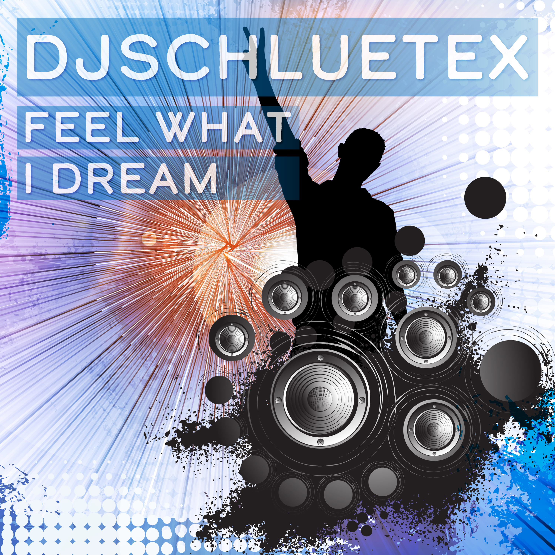 DJSCHLUETEX - Feel What I Dream (NorwaySounds)