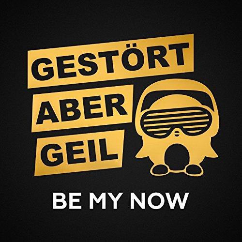 GESTÖRT ABER GEIL - Be My Now (2018 Mix) (Kontor/KNM)