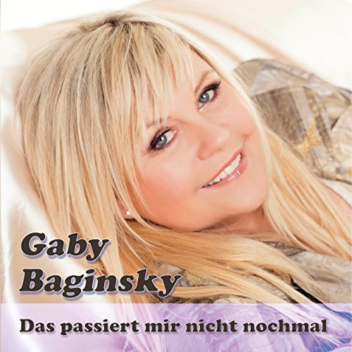 GABY BAGINSKY - Das Passiert Mir Nicht Nochmal (Daxhill)