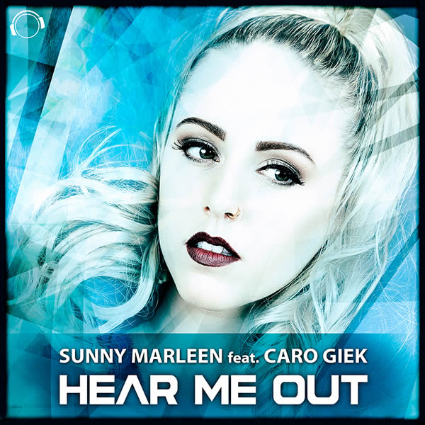SUNNY MARLEEN FEAT. CARO GIEK - Hear Me Out (Mental Madness/KNM)