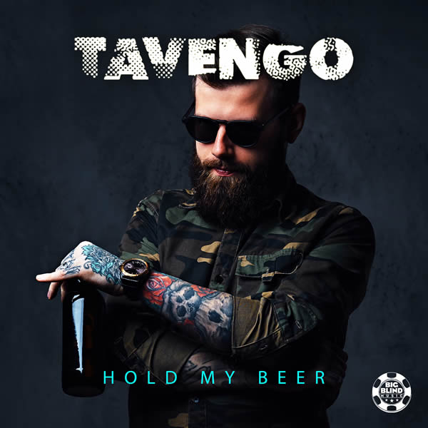 TAVENGO - Hold My Beer (Big Blind/Planet Punk/KNM)