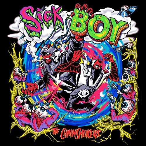 THE CHAINSMOKERS - Sick Boy (Columbia/Sony)