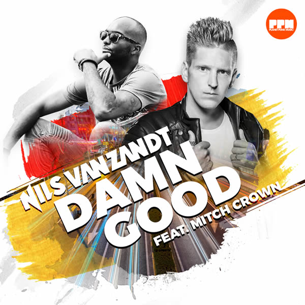 NILS VAN ZANDT FEAT. MITCH CROWN - Damn Good (Planet Punk/KNM)