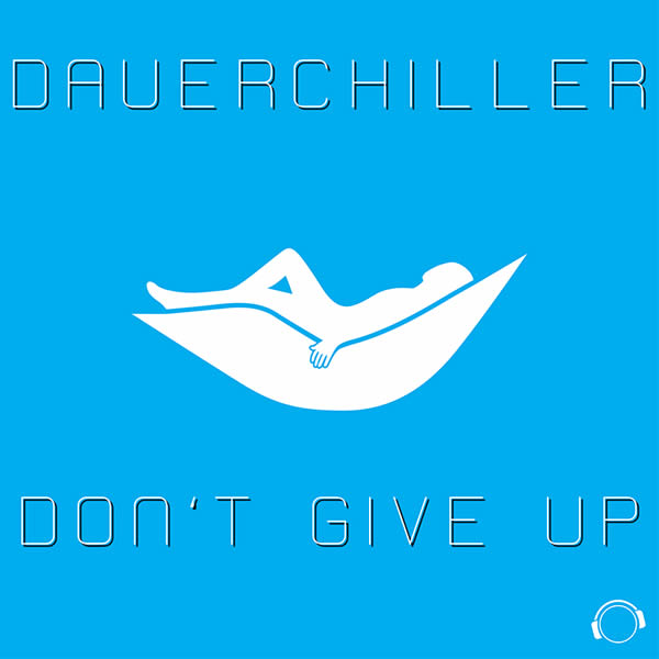 DAUERCHILLER - Don't Give Up (Mental Madness/KNM)