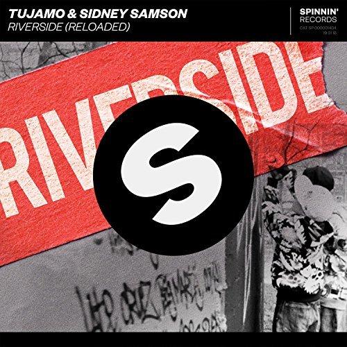 TUJAMO & SIDNEY SAMSON - Riverside (Reloaded) (Spinnin')