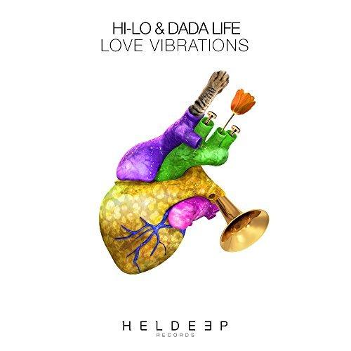 HI-LO & DADA LIFE - Love Vibrations (Heldeep/Spinnin')