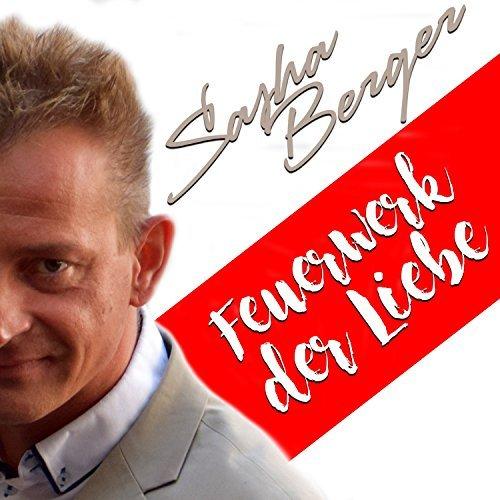 SASHA BERGER - Feuerwerk Der Liebe (Best Mix)