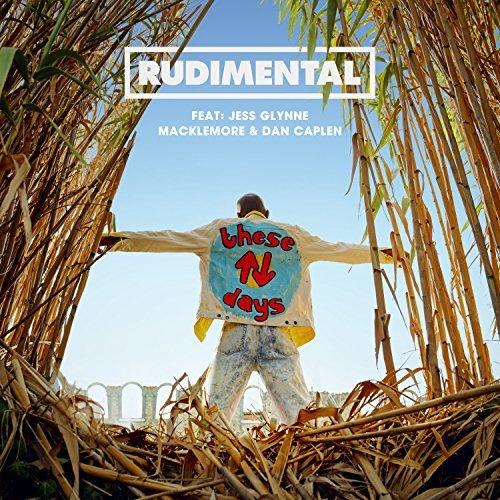 RUDIMENTAL FEAT. JESS GLYNNE, MACKLEMORE & DAN CAPLEN - These Days (Atlantic/Warner)