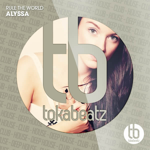 ALYSSA - Rule The World (Toka Beatz/Believe)
