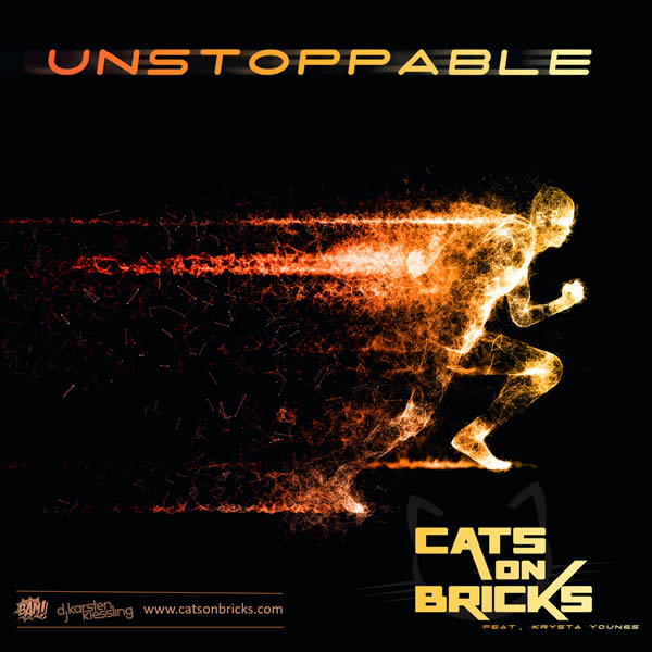 CATS ON BRICKS FEAT. KRYSTA YOUNGS - Unstoppable (Ripcue Music)