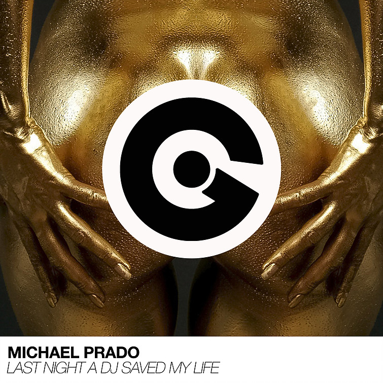 MICHAEL PRADO - Last Night A DJ Saved My Life (Ego)