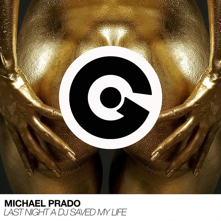 MICHAEL PRADO - Last Night A DJ Saved My Life (Ego)