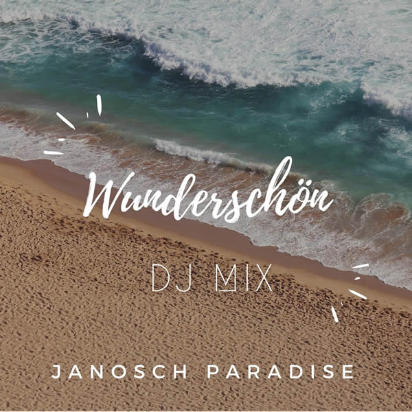 JANOSCH PARADISE - Wunderschön (DJ Mix) (Fiesta/KNM)