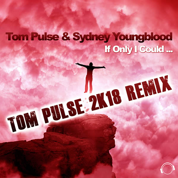 TOM PULSE & SYDNEY YOUNGBLOOD - If Only I Could (Tom Pulse 2k18 Mix) (Mental Madness/KNM)