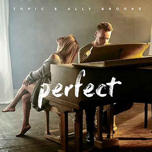 TOPIC & ALLY BROOKE - Perfect (B1/Sony)
