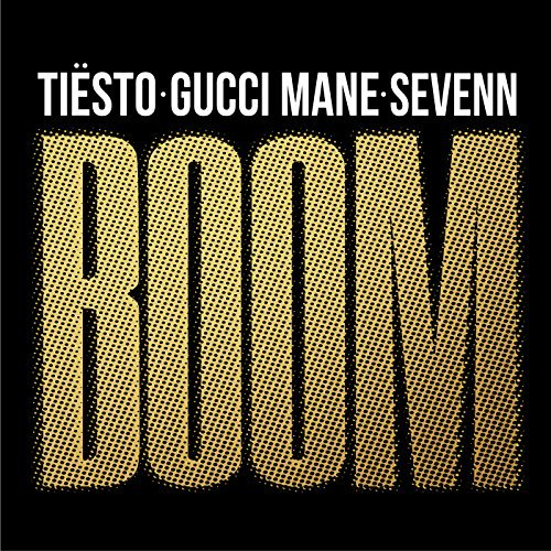 TIËSTO & GUCCI MANE & SEVENN - Boom (Musical Freedom/PM:AM/Virgin/Universal/UV)
